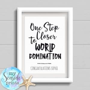 Personalised Graduation Print - one step closer to World domination