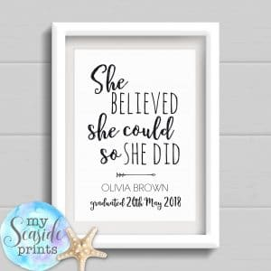 Personalised Graduation Print - She believed she could