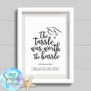 Personalised Graduation Print - The tassle was worth the hassle