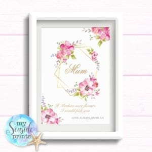 Mothers Day Gift for Grandma, If Grandmas were flowers I would pick you. Floral Mothers Day print with personalised message.