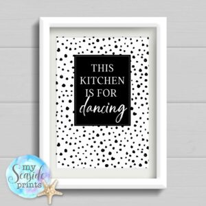 This Kitchen Is For Dancing Dalmation Spot Print
